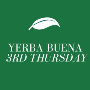 Yerba Buena 3rd Thursday