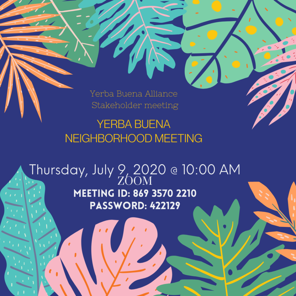Yerba Buena Neighborhood Meeting July 9