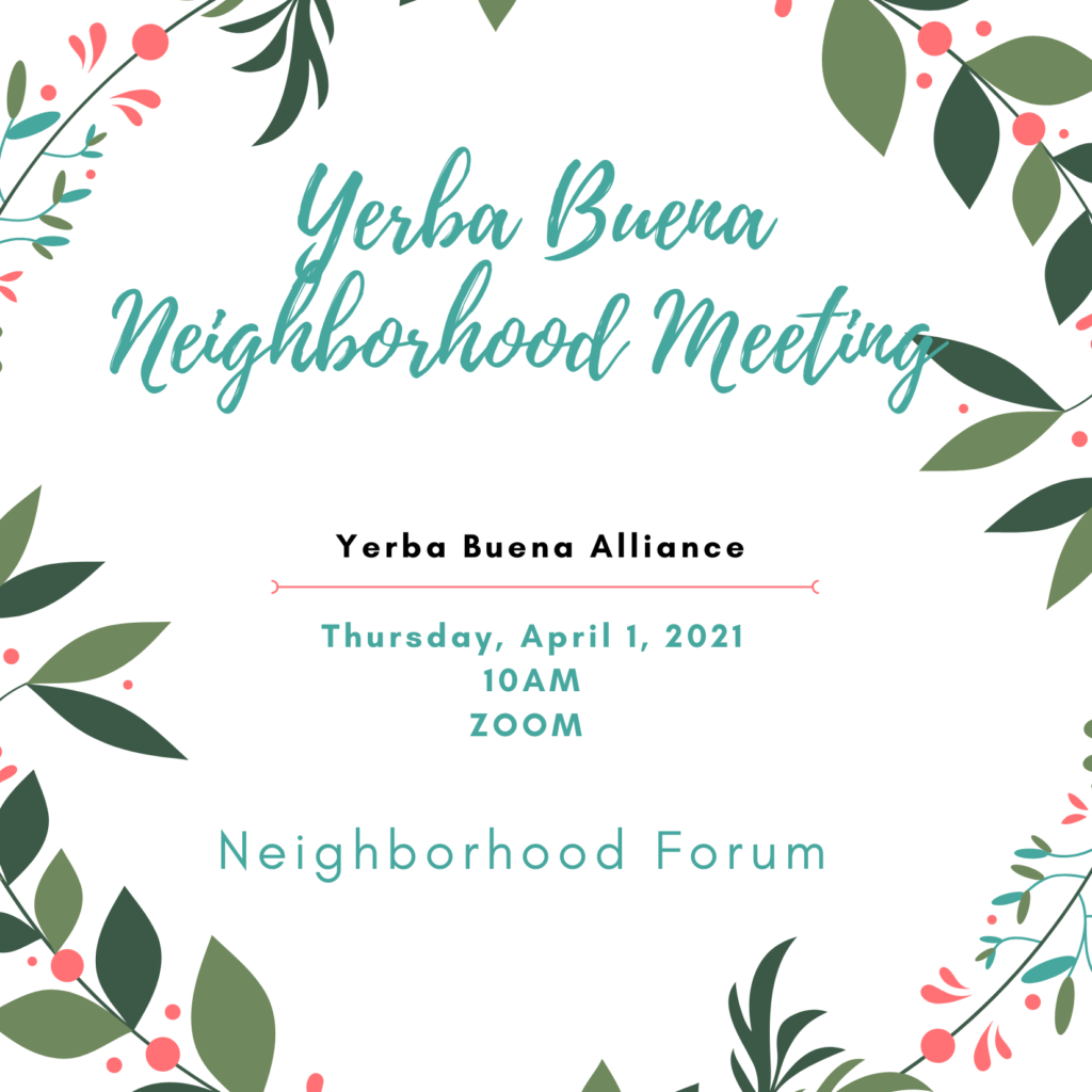 Yerba Buena Neighborhood Meeting: Neighborhood Forum